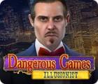 Dangerous Games: Der Illusionist Spiel