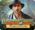 Dangerous Games: Gefangene des Schicksals Spiel