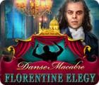 Danse Macabre: Florentiner Elegie Spiel
