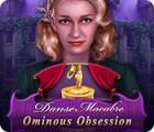 Danse Macabre: Ominous Obsession Spiel
