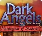 Dark Angels: Maskerade der Schatten Spiel