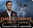Dark Canvas: A Murder Exposed Collector's Edition Spiel