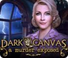 Dark Canvas: A Murder Exposed Spiel