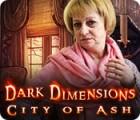 Dark Dimensions: Stadt unter Asche Spiel