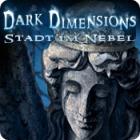 Dark Dimensions: Stadt im Nebel Spiel