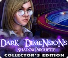 Dark Dimensions: Shadow Pirouette Collector's Edition Spiel
