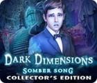 Dark Dimensions: Trauriges Lied Sammleredition Spiel