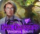 Dark Dimensions: Gefährliche Schönheit Spiel