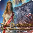 Dark Dimensions: Das Wachsmuseum Sammleredition Spiel