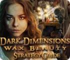 Dark Dimensions: Wax Beauty Strategy Guide Spiel