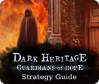 Dark Heritage: Guardians of Hope Strategy Guide Spiel