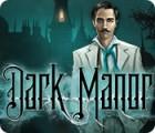 Dark Manor: A Hidden Object Mystery Spiel