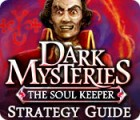 Dark Mysteries: The Soul Keeper Strategy Guide Spiel