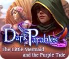 Dark Parables: Die kleine Meerjungfrau und der violette Gezeitensammler Sammleredition Spiel
