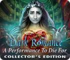 Dark Romance: Eine Show zum Sterben Sammleredition Spiel