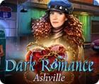 Dark Romance: Ashville Spiel