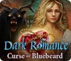 Dark Romance: Der Fluch von Blaubart Spiel