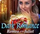 Dark Romance: Romeo und Julia Spiel