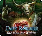Dark Romance: Menagerie der Monster Spiel