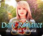 Dark Romance: Die Schwansonate Spiel