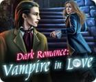 Dark Romance: Verliebter Vampir Spiel