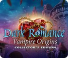 Dark Romance: Vampire Origins Collector's Edition Spiel