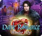 Dark Romance: Winter Lilie Spiel
