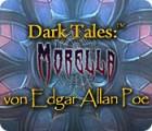 Dark Tales: Morella von Edgar Allan Poe Spiel