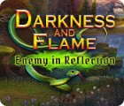 Darkness and Flame: Enemy in Reflection Spiel