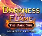 Darkness and Flame: Die Dunkle Seite Sammleredition Spiel