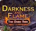 Darkness and Flame: Die Dunkle Seite Spiel