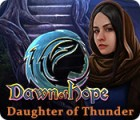 Dawn of Hope: Daughter of Thunder Spiel