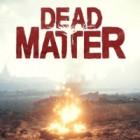 Dead Matter Spiel
