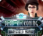 Dead Reckoning: Das Herrenhaus von Brassfield Spiel
