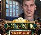 Dead Reckoning: Snowbird's Creek Spiel