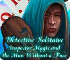 Detektiv Solitaire: Inspektor Magic und der Mann ohne Gesicht Spiel