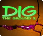 Dig The Ground 2 Spiel