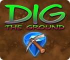 Dig The Ground Spiel