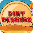 Dirt Pudding Spiel
