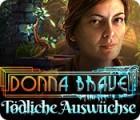 Donna Brave: Tödliche Auswüchse Spiel