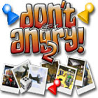 Don't Get Angry 2 Spiel