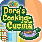 Dora's Cooking In La Cucina Spiel