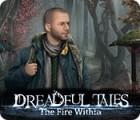 Dreadful Tales: The Fire Within Spiel