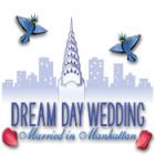 Dream Day Wedding: Married in Manhattan Spiel
