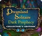 Dreamland Solitaire: Dark Prophecy Collector's Edition Spiel
