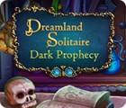 Dreamland Solitaire: Dark Prophecy Spiel