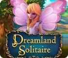 Dreamland Solitaire Spiel