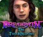 Dreampath: Die zwei Königreiche Spiel