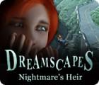 Dreamscapes: Nightmare's Heir Spiel