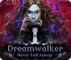 Dreamwalker: Schlaf nie ein Spiel